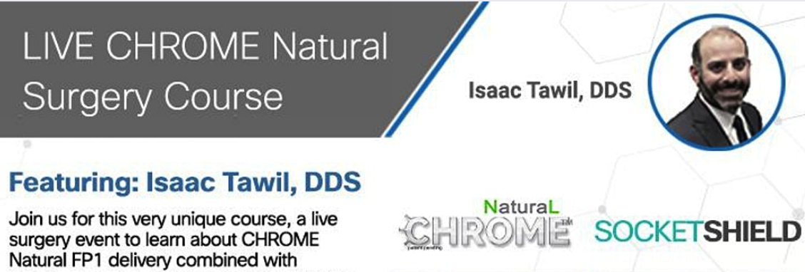 CHROME Natural & Socket Shield - Featuring live patient surgery
